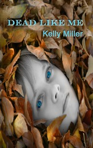 Dead-Like-Me-Kelly-Miller-EBook-cover-2014-high-res